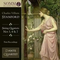 Stanford: String Quartets 3, 4 & 7