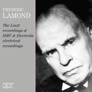 Frederic Lamond: The Liszt, HMV & Electrola Recordings