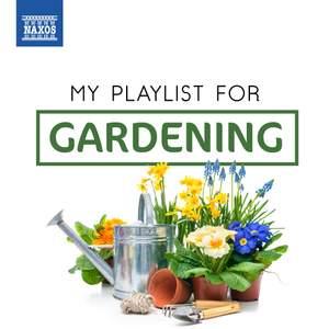 My Playlist For Gardening