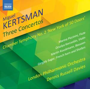 Miguel Kertsman: Three Concertos