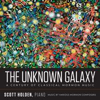 The Unknown Galaxy: A Century of Classical Mormon Music