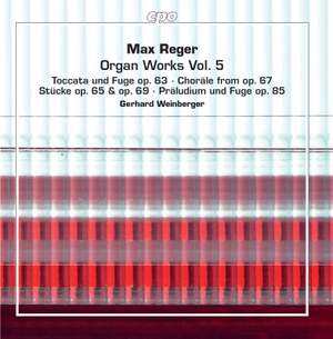 Reger: Organ Works, Vol. 5