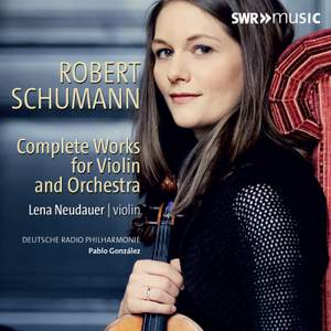 Schumann: Complete Works For Violin & Orchestra