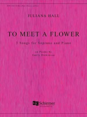 Juliana Hall: To Meet a Flower