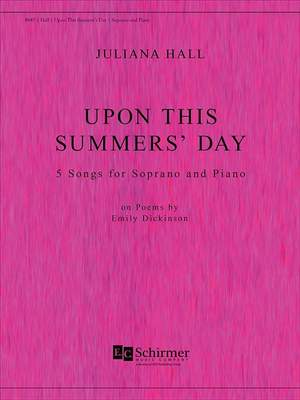 Juliana Hall: Upon This Summer's Day
