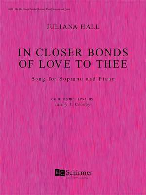 Juliana Hall: In Closer Bonds of Love to Thee