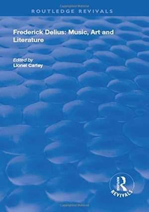 Frederick Delius: Music, Art and Literature