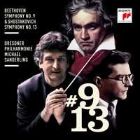 Beethoven: Symphony No. 9 & Shostakovich: Symphony No. 13