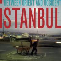Istanbul: Between Orient and Occident