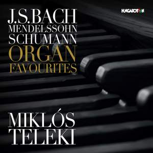 Bach, Mendelssohn & Schumann: Organ Favorites