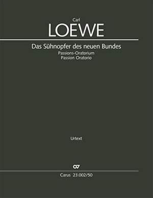 Loewe, Carl: Das Sühnopfer des neuen Bundes