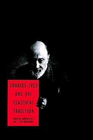 Charles Ives and the Classical Tradition