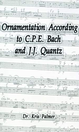 Ornamentation According to C.P.E. Bach and J.J. Quantz
