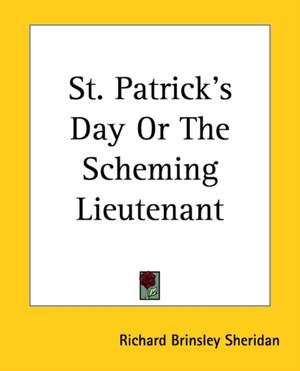 St. Patrick's Day Or The Scheming Lieutenant