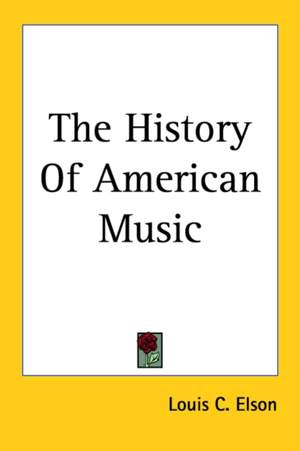 History Of American Music, The