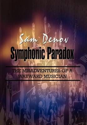 Symphonic Paradox: The Misadventures of a Wayward Musician
