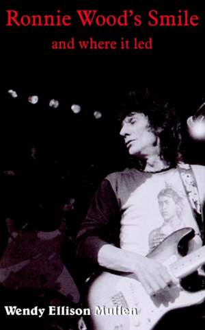 Ronnie Wood's Smile: And Where it LED