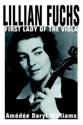 Lillian Fuchs: First Lady of the Viola