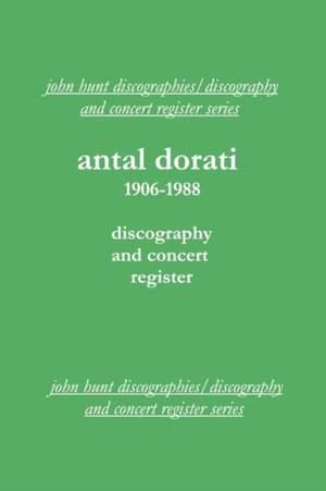 Antal Dorati 1906-1988: Discography and Concert Register