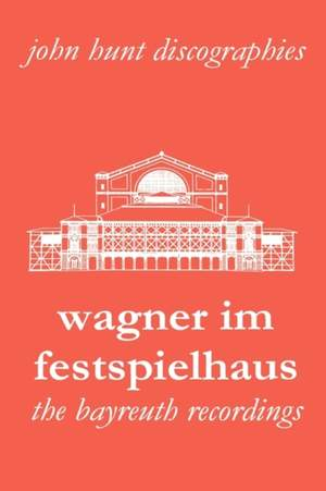 Wagner im Festspielhaus: Discography of the Bayreuth Festival