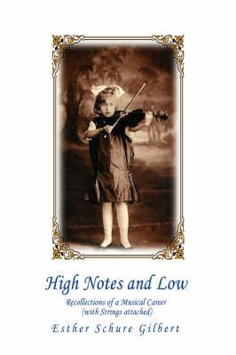 High Notes and Low: Recollections of a Musical Career (with Strings attached)