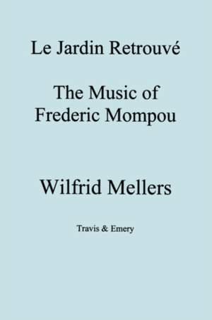 Le Jardin Retrouve, The Music of Frederick Mompou 1893-1987