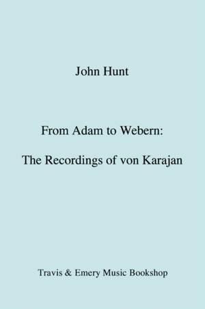 From Adam to Webern: The Recordings of Herbert Von Karajan