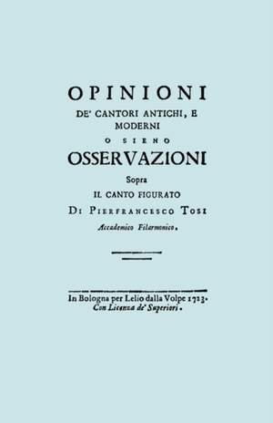Opinioni De' Cantori Antichi, E Moderni. (Facsimile of 1723 Edition).