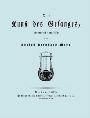 Die Kunst Des Gesanges, Theoretisch-Practisch (Facsimile 1826)