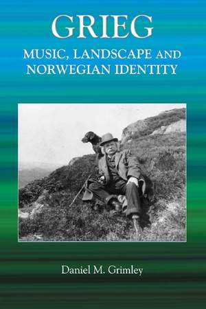Grieg - Music, Landscape and Norwegian Identity