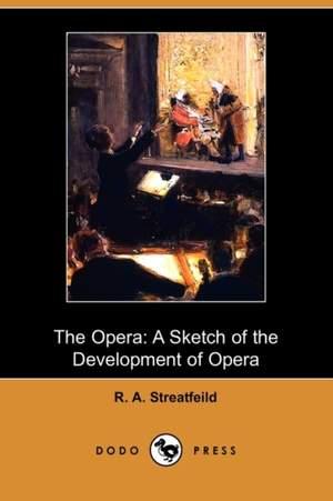 The Opera: A Sketch of the Development of Opera (Dodo Press)