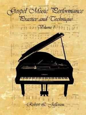 Gospel Music Performance Practice and Technique Volume 1