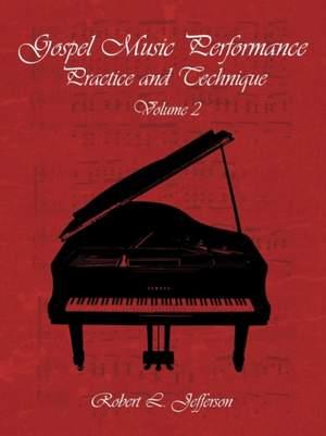 Gospel Music Performance Practice and Technique Volume 2