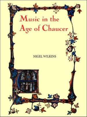 Music in the Age of Chaucer: Revised edition, with `Chaucer Songs': 1
