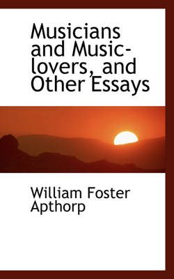 Musicians and Music-Lovers, and Other Essays