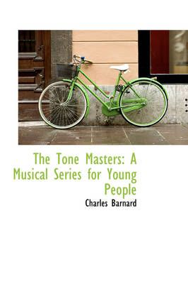 The Tone Masters: A Musical Series for Young People