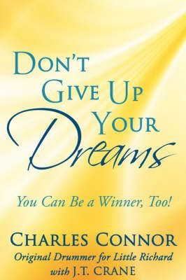 Don't Give Up Your Dreams: You Can be a Winner, Too!