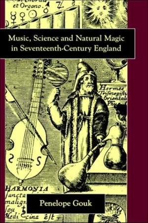 Music, Science, and Natural Magic in Seventeenth-Century England
