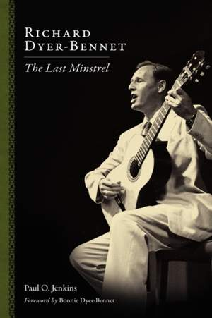 Richard Dyer-Bennet: The Last Minstrel