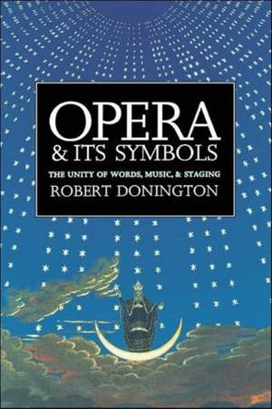 Opera and its Symbols: The Unity of Words, Music and Staging