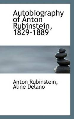 Autobiography of Anton Rubinstein, 1829-1889