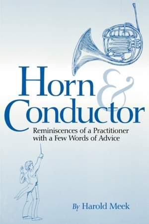 Horn and Conductor - Reminiscences of a Practitioner