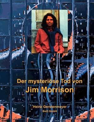 Der mysterioese Tod von Jim Morrison