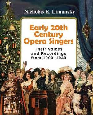 Early 20th Century Opera Singers: Their Voices and Recordings from 1900-1949