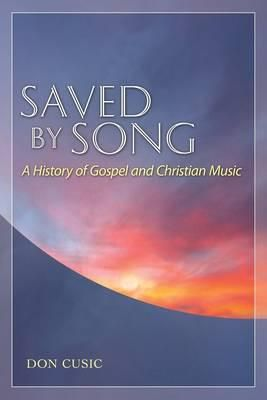 Saved by Song: A History of Gospel and Christian Music