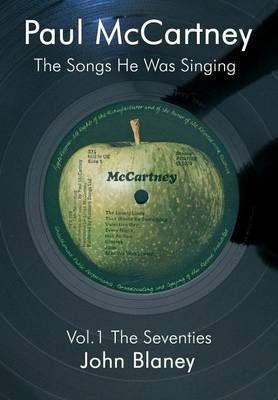 Paul McCartney: The Songs He Was Singing: v. 1: The Seventies