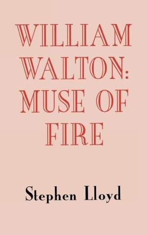 William Walton - Muse of Fire