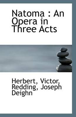 Natoma: An Opera in Three Acts