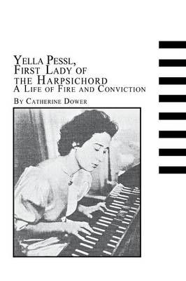 Yella Pessl, First Lady of the Harpsichord a Life of Fire and Conviction