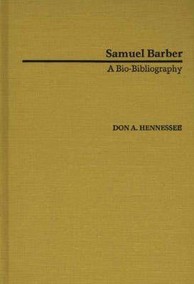 Samuel Barber: A Bio-Bibliography